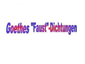 berblick I Stoffgeschichte und FaustDichtungen vor Goethe 1