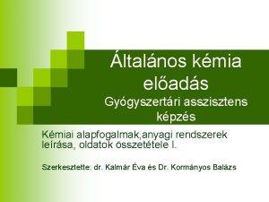 ltalnos kmia elads Gygyszertri asszisztens kpzs Kmiai alapfogalmak