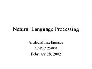 Natural Language Processing Artificial Intelligence CMSC 25000 February