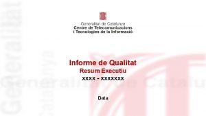 Informe de Qualitat Resum Executiu xxxx xxxxxxx Data