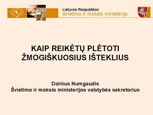 Lietuvos Respublikos vietimo ir mokslo ministerija KAIP REIKT
