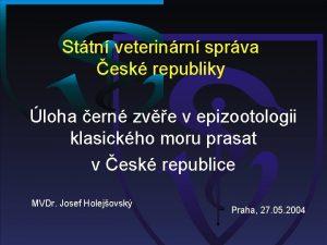 Sttn veterinrn sprva esk republiky loha ern zve