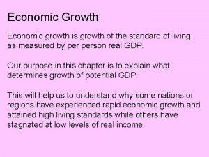 Economic Growth Economic growth is growth of the