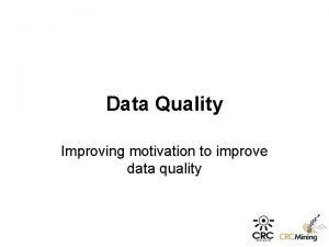 Data Quality Improving motivation to improve data quality