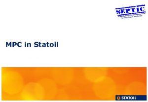 MPC in Statoil 2 MPC in Statoil Inhouse