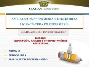 FACULTAD DE ENFERMERA Y OBSTETRICIA LICENCIATURA EN ENFERMERA