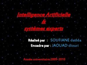 Intelligence Artificielle systmes experts Ralis par SOUFIANE dadda