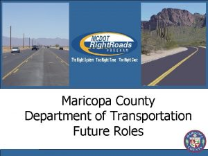 Maricopa County Department of Transportation Future Roles MCDOT