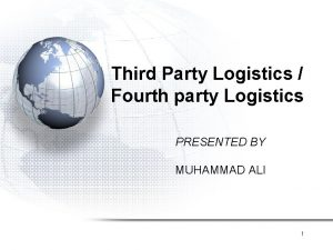 Third Party Logistics Fourth party Logistics PRESENTED BY
