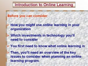 Introduction to Online Learning Before you can consider