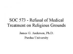 SOC 573 Refusal of Medical Treatment on Religious