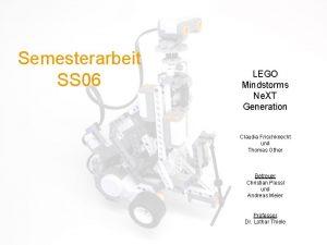 Semesterarbeit SS 06 LEGO Mindstorms Ne XT Generation