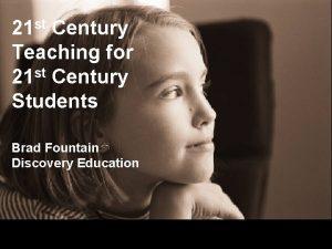 21 st Century Teaching for st 21 Century