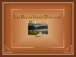 GGO LES BELLES IMAGES DARCHIVES MLANGES PRSENT PAR