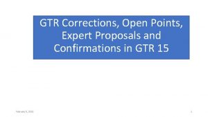 GTR Corrections Open Points Expert Proposals and Confirmations