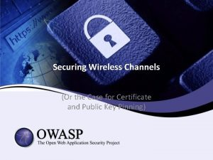 Securing Wireless Channels Or the Case for Certificate