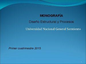 MONOGRAFA Diseo Estructural y Procesos Universidad Nacional General
