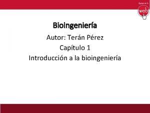 Bioingeniera Autor Tern Prez Captulo 1 Introduccin a