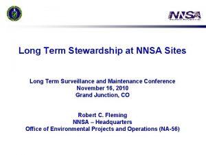 Long Term Stewardship at NNSA Sites Long Term