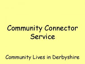 Community Connector Service Community Lives in Derbyshire Community
