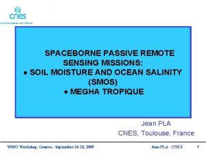 SPACEBORNE PASSIVE REMOTE SENSING MISSIONS SOIL MOISTURE AND