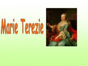 Marie Terezie 1717 1740 1780 prvn a posledn