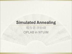 Simulated Annealing OPLAB in NTUIM agenda Hill climbing