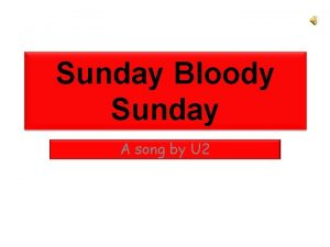 Sunday Bloody Sunday A song by U 2
