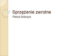 Sprzenie zwrotne Patryk Sobczyk SPIS TRECI 1 2