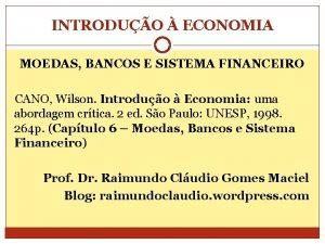 INTRODUO ECONOMIA MOEDAS BANCOS E SISTEMA FINANCEIRO CANO