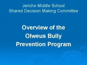 Jericho Middle School Shared Decision Making Committee Overview