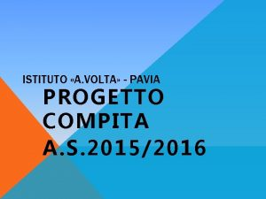 ISTITUTO A VOLTA PAVIA PROGETTO COMPITA A S