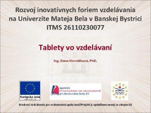 Rozvoj inovatvnych foriem vzdelvania na Univerzite Mateja Bela