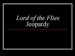 Lord of the Flies Jeopardy LOTF Jeopardy Categories