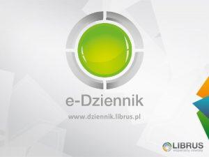 www dziennik librus pl Czym jest eDziennik To