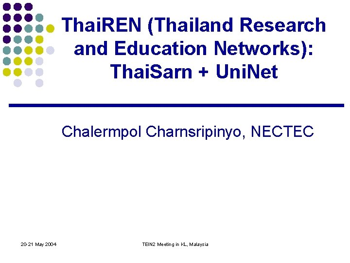 Thai REN Thailand Research and Education Networks Thai