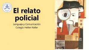 El relato policial Lenguaje y Comunicacin Colegio Hellen