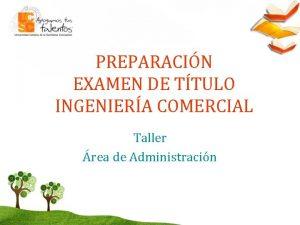 PREPARACIN EXAMEN DE TTULO INGENIERA COMERCIAL Taller rea