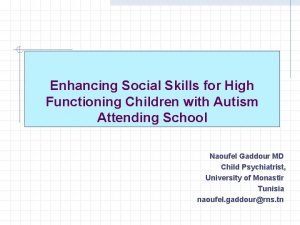 Enhancing Social Skills for High Functioning Children with