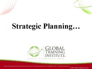 Strategic Planning 2006 Centre for Business Success 2006