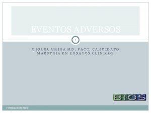 EVENTOS ADVERSOS 1 MIGUEL URINA MD FACC CANDIDATO
