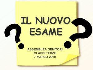 IL NUOVO ESAME ASSEMBLEA GENITORI CLASSI TERZE 7
