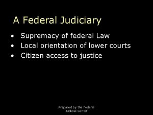 A Federal Judiciary Supremacy of federal Law Local