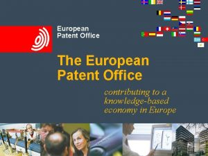 European Patent Office The European Patent Office contributing