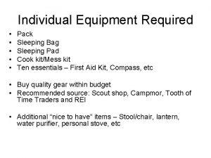 Individual Equipment Required Pack Sleeping Bag Sleeping Pad