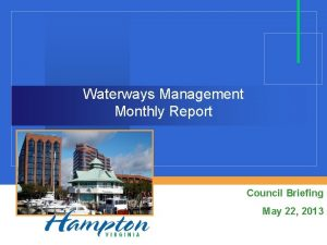 Waterways Management Monthly Report Council Briefing May 22