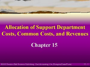 Allocation of Support Department Costs Common Costs and