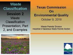 Waste Classification Session 2 Waste Classification Presentation Part