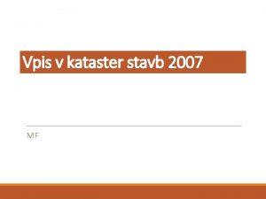 Vpis v kataster stavb 2007 MF Skica katastrskega