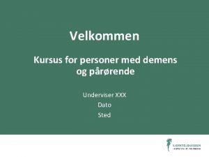 Velkommen Kursus for personer med demens og prrende